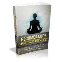 Religion & Spirituality Become A More Spiritual Person Today