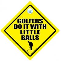 China Golfers Do it with Little Balls Sign, Golf Sign, Golf Car Sign, Funny Golf Signs on sale